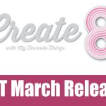 Create8 – MFT March release